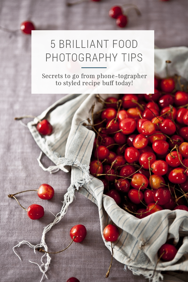5 Brilliant Food Photography Tips