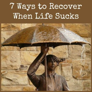 7-ways-to-recover-when-life-sucks
