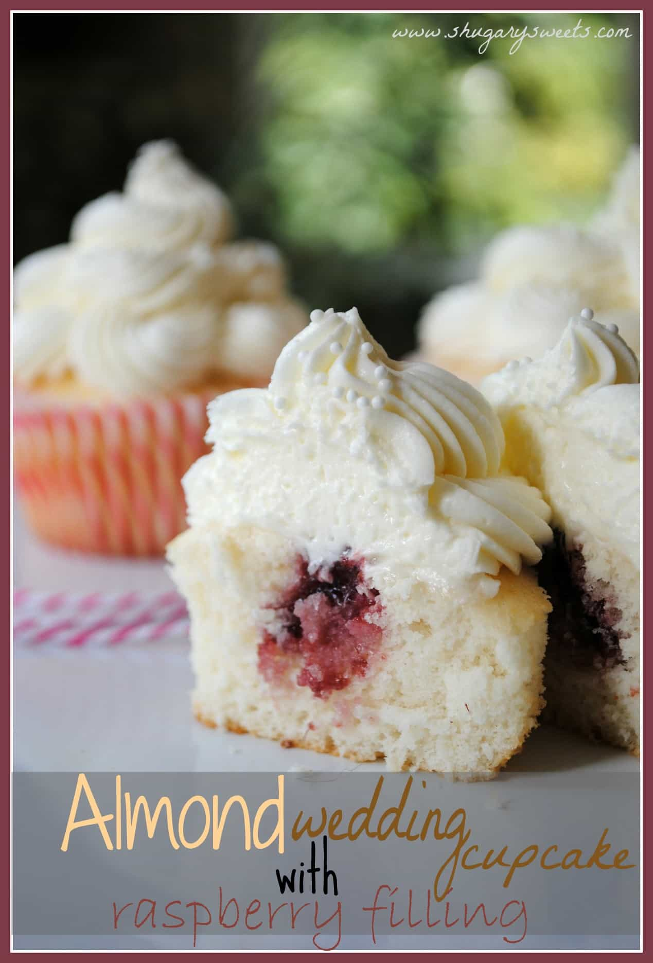 Almond Wedding Cake Cupcakes with Raspberry Filling   Shugary Sweets Almond cupcakes with Raspberry filling  the perfect wedding cake cupcakes