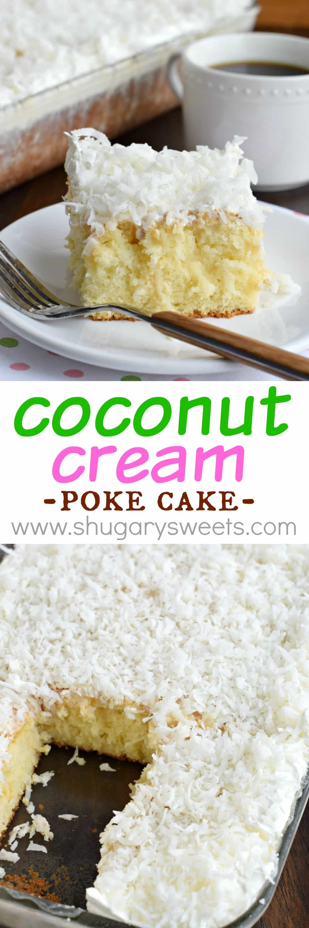 Coconut Cream Poke Cake Shugary Sweets