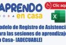APRENDO EN CASA – Modelo de Registro de Asistencia para las sesiones de aprendizaje en Casa. [ADECUABLE]
