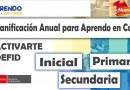 ACTIVARTE DEFID: Planificación Anual para Aprendo en Casa _ INICIAL-PRIMARIA-SECUNDARIA [ppt][Descarga aquí]