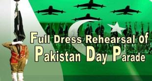 Full dress rehearsal of Pakistan Day parade