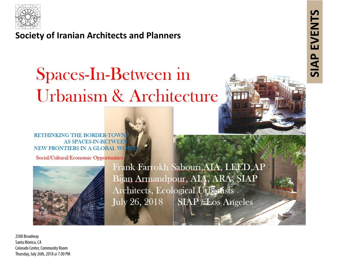 Spaces-In-Between in Urbanism & Architecture – Lecture by: Frank Farrokh Sabouri, AIA, LEED, AP & Bijan Armandpour, AIA, ARA, SIAP