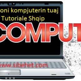 8 Si te pastrojme kompjuterin dhe shfletuesin (browser-in) . Tutoriale shqip.