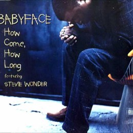 Babyface & Stevie Wonder - How Come, How Long (Tekste kengesh). How come, how long It's not right, it's so wrong. Diskografi - Discography