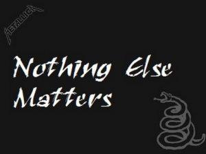 Metallica - Nothing Else Matters (Tekste kengesh) sco close no matter how far Forever trusting who we are