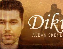 Alban Skenderaj - Dikur (Teksti) Tekste kengesh ti ende nuk e di