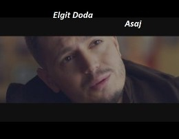 Elgit Doda - Asaj (Teksti) Se lamturimën dot unë jo nuk e mbaj i lutem asaj ta dua