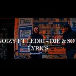 Noizy Feat. Ledri - Dje & Sot (Teksti)