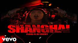 Flori Mumajesi Feat. Dj Vicky - Shanghai (Teksti) Kenge shqip