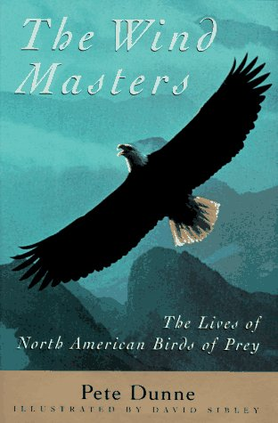 The Wind Masters The Lives Of North American Birds Of Prey Sibley Guides