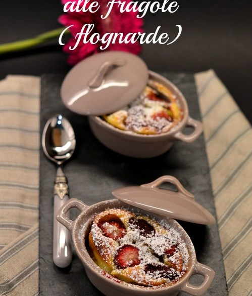 Crema cotta alle fragole (flognarde): un dolce rustico pronto in 10 minuti