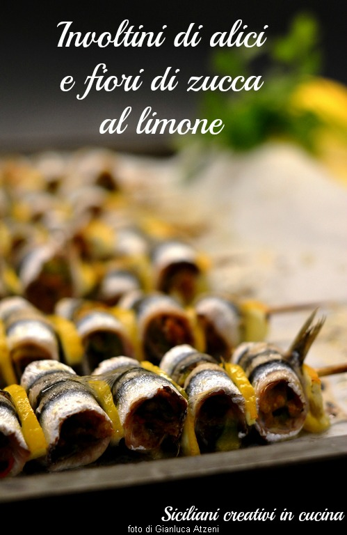 Rolled anchovies and Zucchini Flowers with lemon