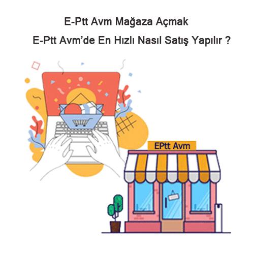 E-ptt Avm'de Mağaza Açmak
