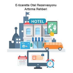 E-ticarette Otel Rezervasyonu Arttırma Rehberi