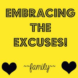 Embracing the Excuses
