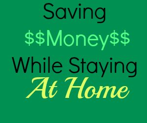 Saving Money While Staying At Home
