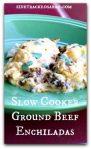 Slow Cooker Ground Beef Enchiladas