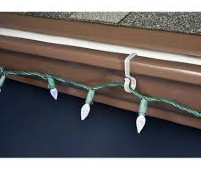 Gutter Clips With The Holidays Quickly Approaching You May Be In The Mood To Start Putting Up Your Outside Christmas Decorations
