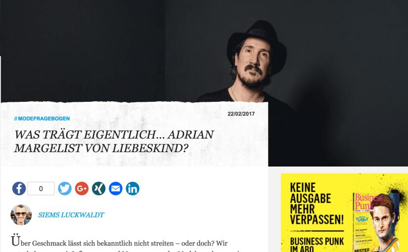 Was trägt eigentlich Adrian Margelist, Liebeskind Berlin (für Business-Punk.com)
