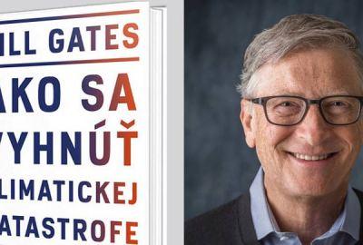 Bill Gates Ako sa vyhnúť klimatickej katastrofe