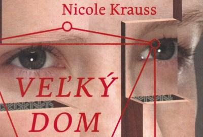 Nicole Krauss: Veľký dom