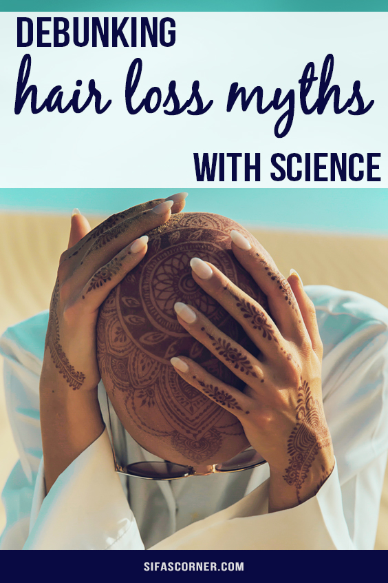 debunking Hair Loss Myths with science- Sifa's Corner