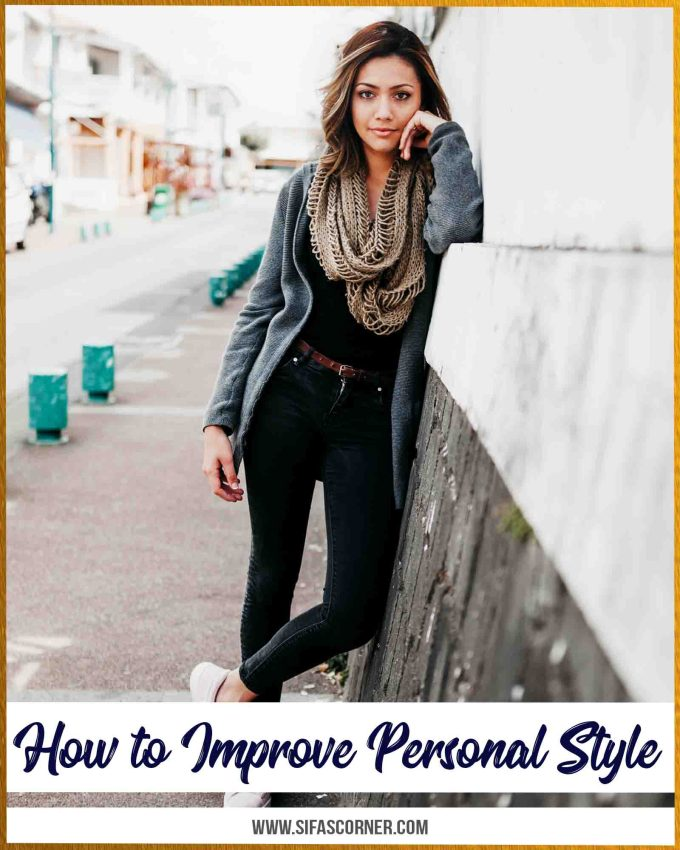 How to Improve Personal Style