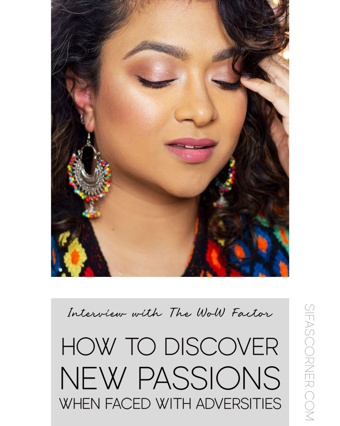 The Wow Factor-How to Discover new Passions When Faced With Adversities