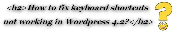 Wordpress 4 header keyboard shortcuts