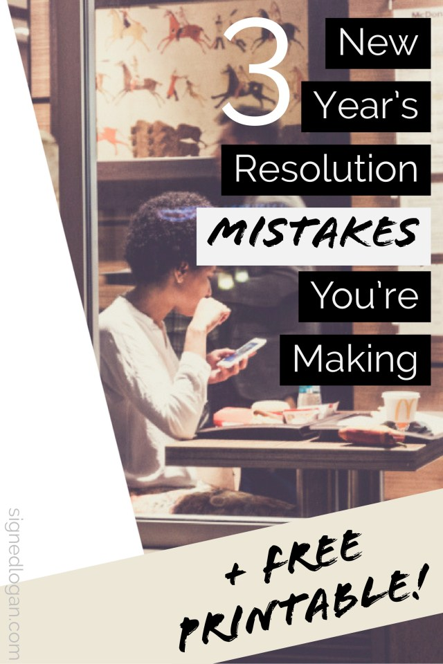 3 New Year's Resolutions Mistakes You're Making + FREE PRINTABLE