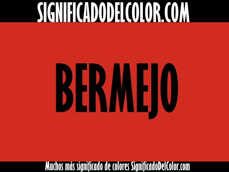 ¿Cual es el color Bermejo?