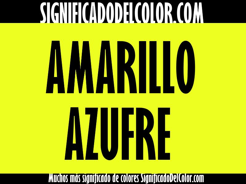 ¿Cual es el color Amarillo azufre?