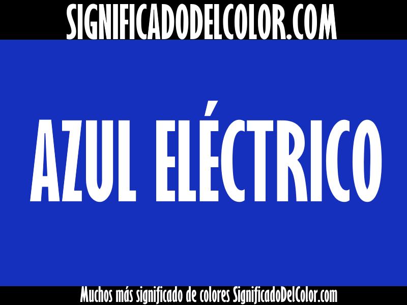 ¿Cual es el color Azul eléctrico?