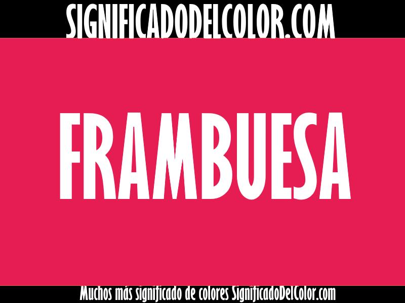 ¿Cual es el color Frambuesa?