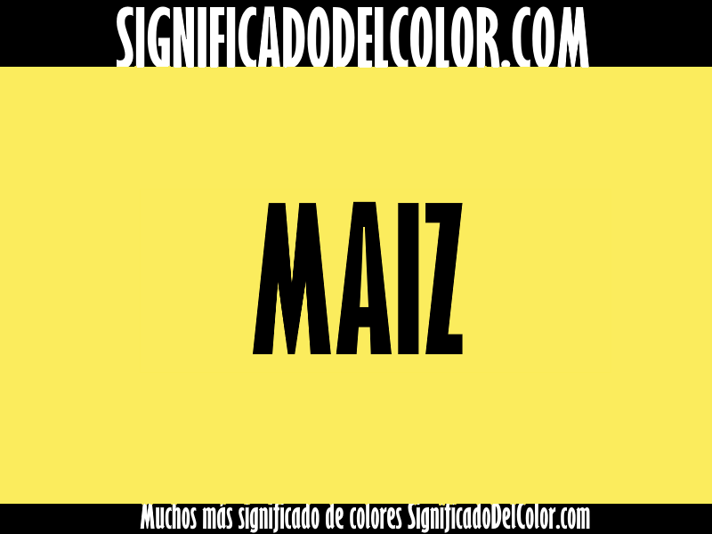 ¿Cual es el color Maíz?