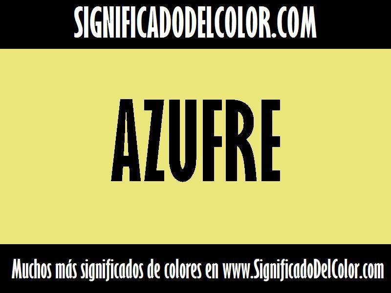 ¿Cual es el color Azufre?