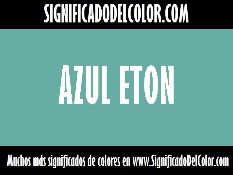 ¿Cual es el color Azul eton?