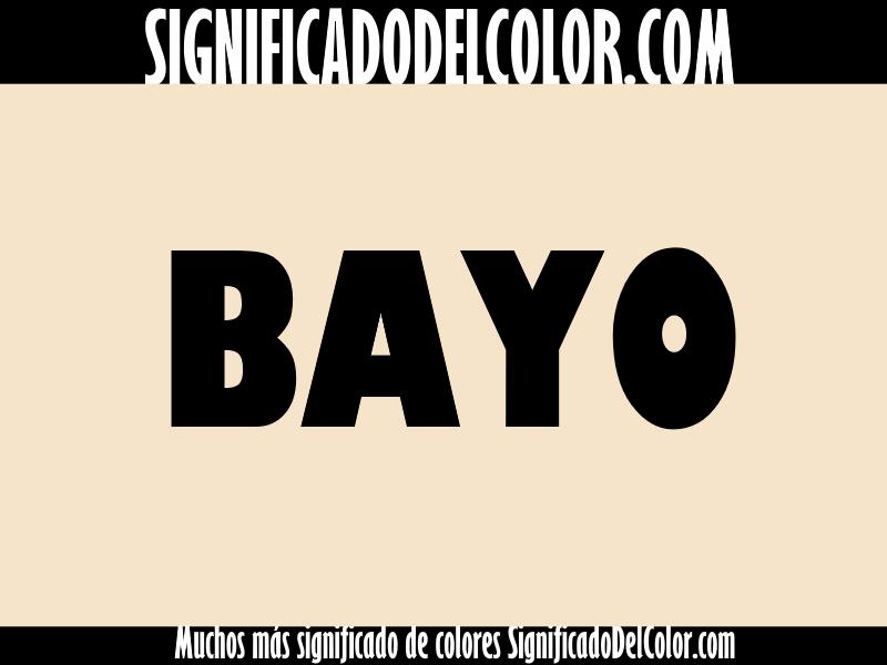 ¿Cual es el color bayo?