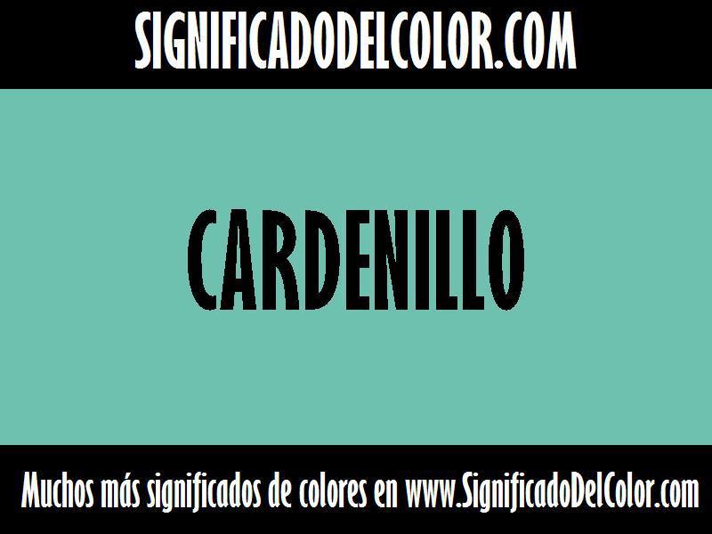 ¿Cual es el color Cardenillo?
