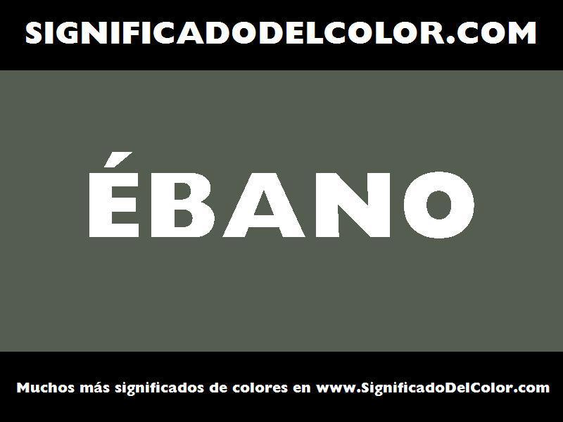 ¿Cual es el color Ébano?