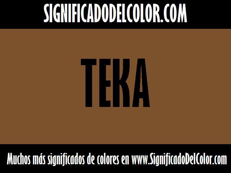 ¿Cual es el color Teka?
