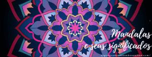 ▷ Mandalas e Seus Significados 【GUIA COMPLETO】