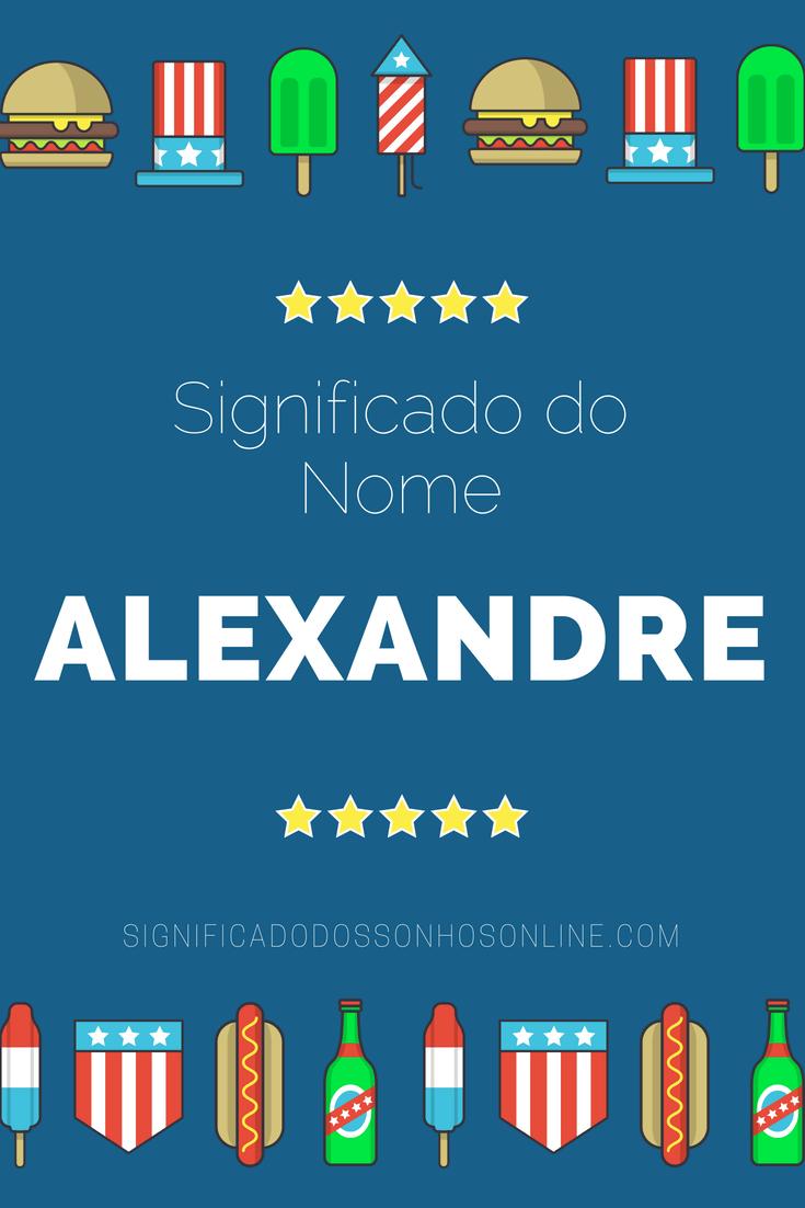 Significado do nome Alexandre