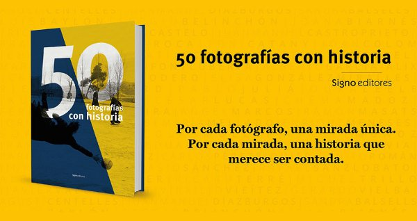 50 fotografías con historia de Signo editores