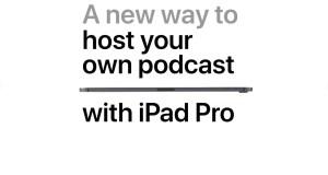 iPad Pro İçin Yeni Reklam Filmleri Yayınlandı
