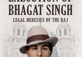 Book review: The Execution of Bhagat Singh: Legal Heresies of the RaJ