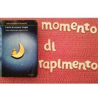 """""""L'arte di essere fragili"""" di Alessandro D'Avenia: qual è stato il vostro """"momento di rapimento""""?"""