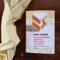 """""""L'inconfondibile tristezza della torta al limone"""" di Aimee Bender: un romanzo sorprendente"""